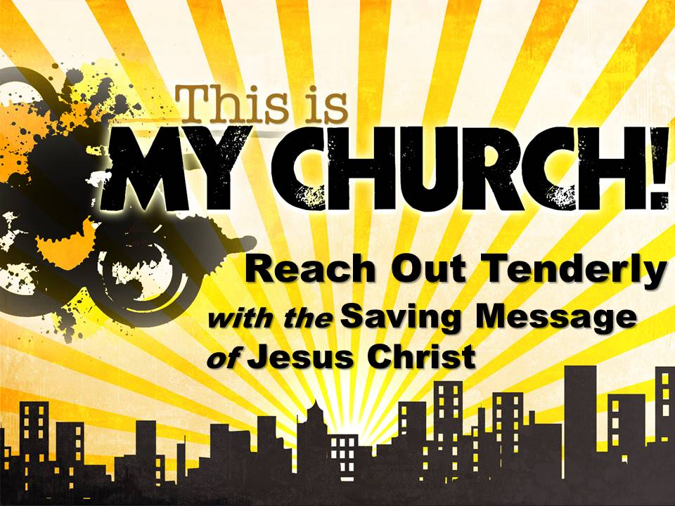 Reach Out Tenderly with the Saving Message of Jesus Christ