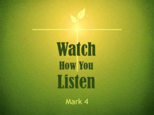 Watch How You Listen