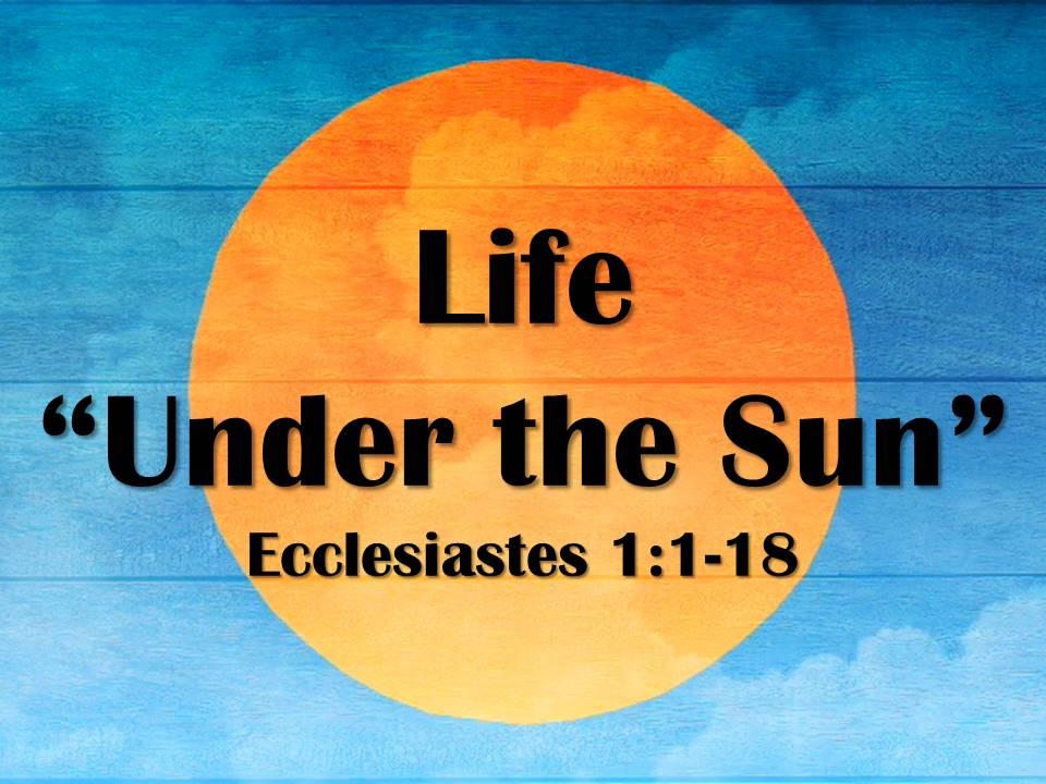 "Life ""Under the Sun"""