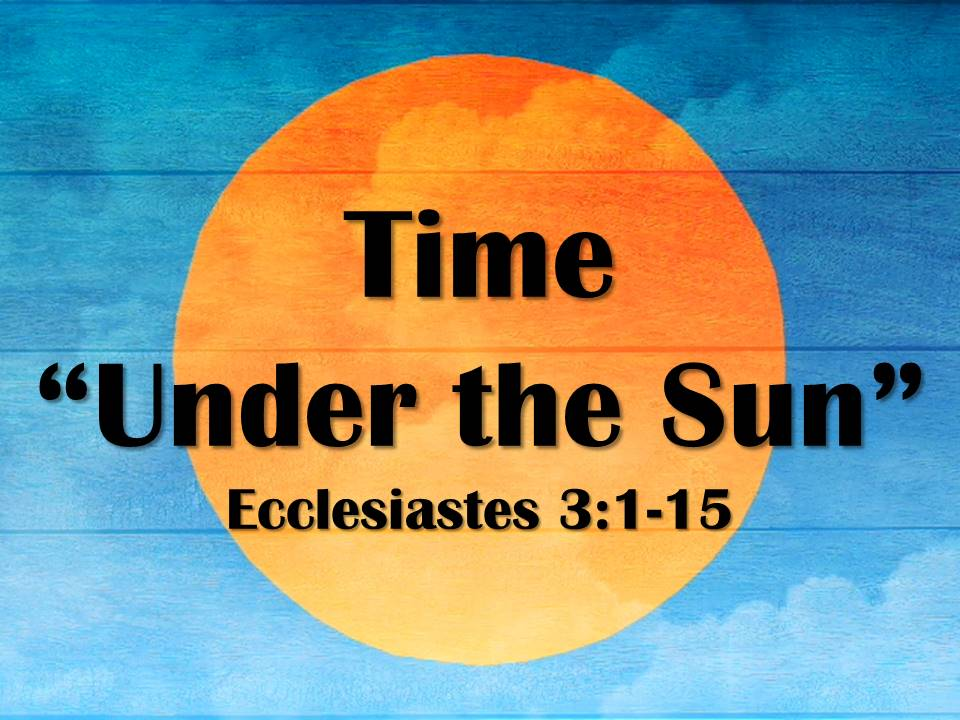 "Time ""Under the Sun"""