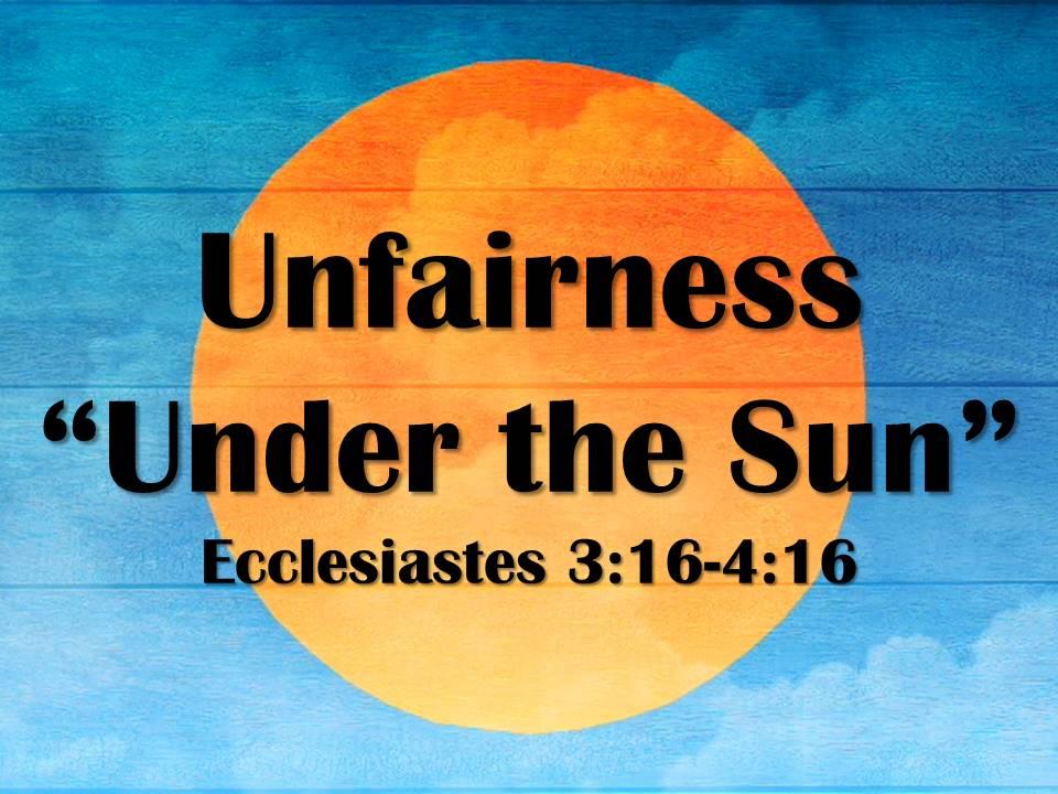 """Unfairness """"Under the Sun"""""""