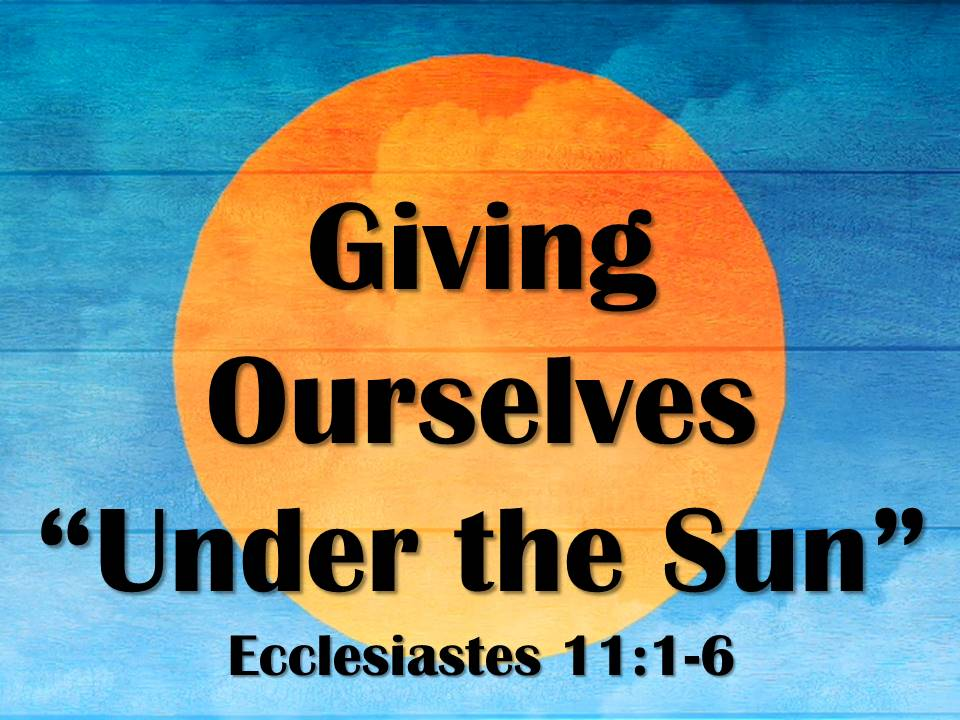 """Giving Ourselves """"Under the Sun"""""""