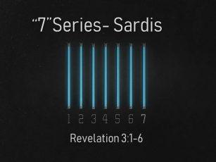 """""""7"""" Series- Sardis"""