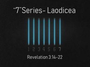 """""""7"""" Series-Laodicea"""
