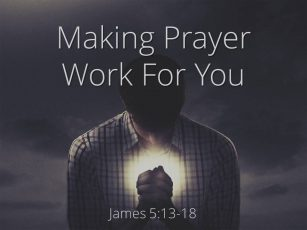 Making Prayer Work For You
