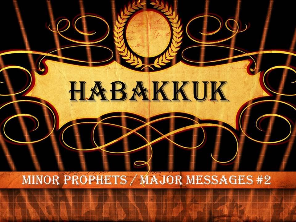 "Habakkuk- ""Living By Faith"""