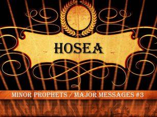 """Hosea- """"God's Faithful Love"""""""
