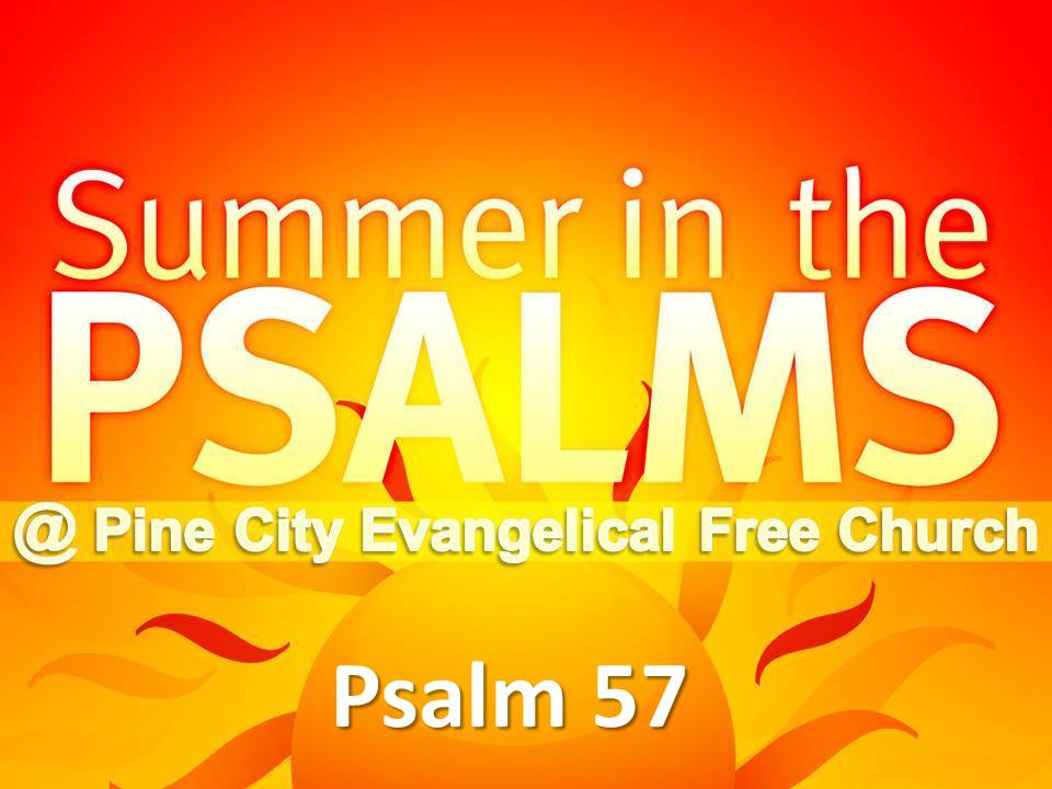 Summer in the Psalms- Psalm 57
