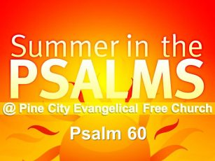 Summer in the Psalms- Psalm 60