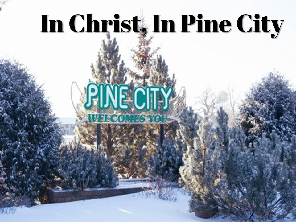 In Christ, In Pine City