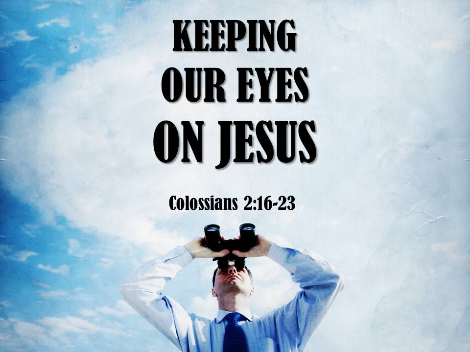 Keeping Our Eyes on Jesus