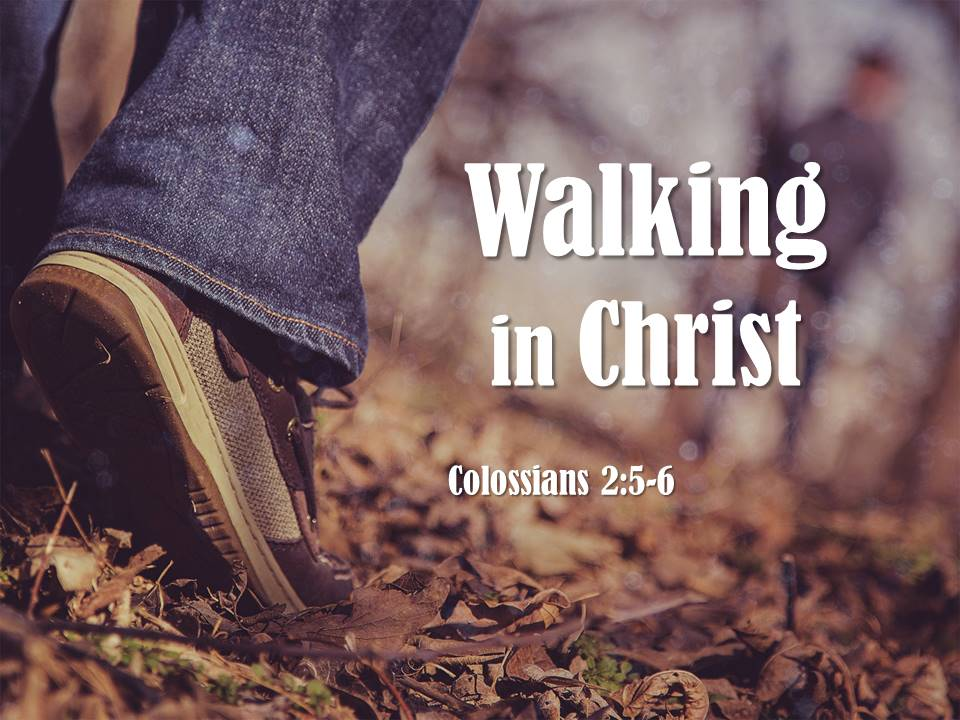 Walking in Christ