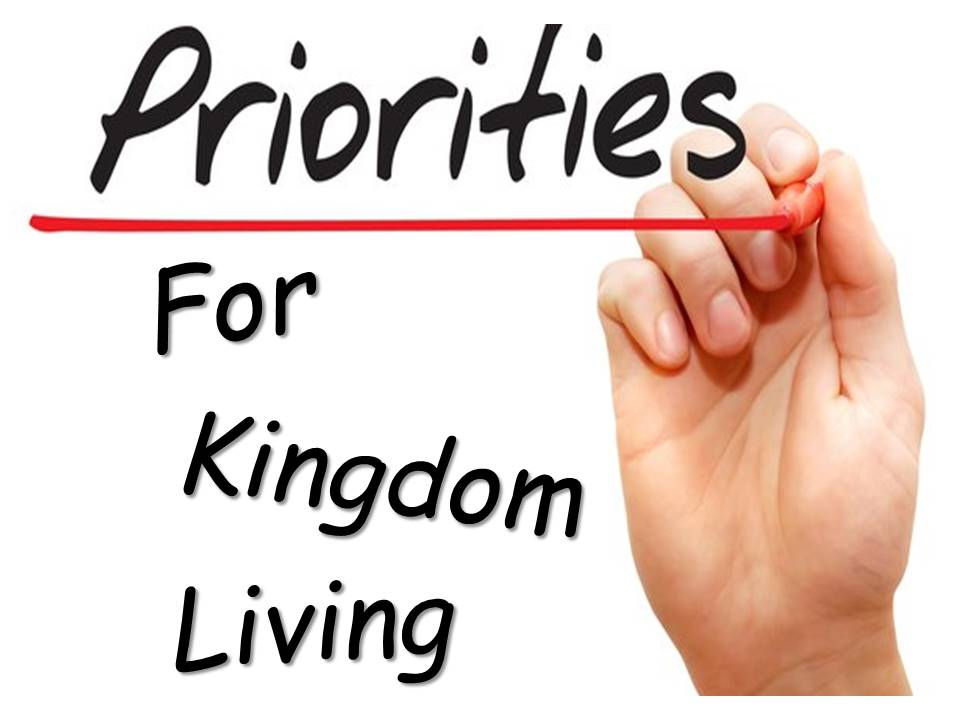 Priorities for Kingdom Living
