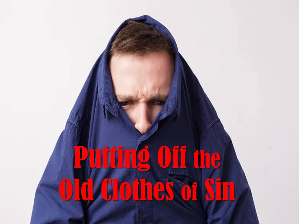 Putting Off the Old Clothes of Sin